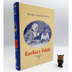 Śleżańska M. - Kucharz Polski - 1635 praktycznych przepisów - Warszawa 1932 - reprint