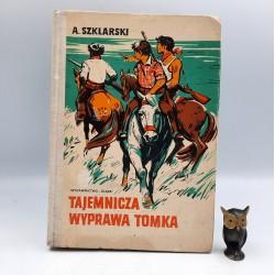 """Szklarski A. """" Tajemnicza wyprawa Tomka """" Katowice 1975"""