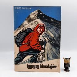Fritz R. - Tygrysy Himalajów - Warszawa 1959