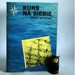 "Guttman P.""Kurs na siebie"" Warszawa 1979"