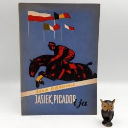 """Królikiewicz A. """" Jasiek, Picador i ja """" -Warszawa 1956"""