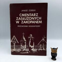 """Zdebski J. """" Cmentarz zasłużonych w Zakopanem """" Kraków 1983"""