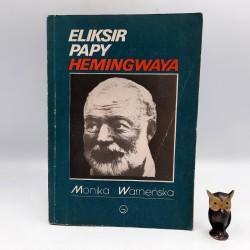 "Warneńska M. "" Eliksir Papy Hemingwaya "" Szczecin 1989"