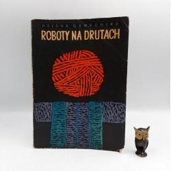 "Gawrońska H. "" Roboty na drutach "" Warszawa 1962"