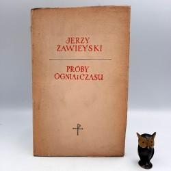 """Zawieyski J. """" Próby ognia i czasu """" Poznań 1958"""