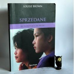 """Brown. L.""""Sprzedane - ile kosztuje czlowiek"""" Warszawa 2009"""