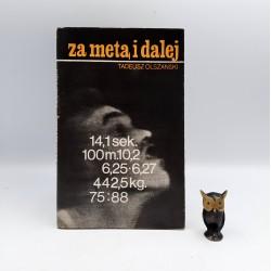 """Olszański T. """" Za metą i dalej """" - Warszaw 1970"""