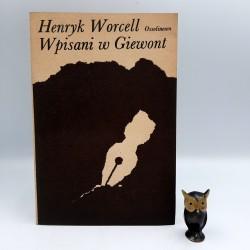 "Worcell H. "" Wpisani w Giewont "" Warszawa 1982"