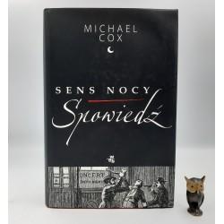 """Cox M. """" Sens Nocy - spowiedź """" Warszawa 2007"""