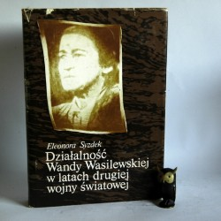 """Syzdek E. """" Działalność Wandy Wasilewskiej w latach drugiej wojny światowej"""" Warszawa 1981"""