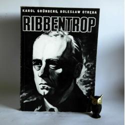 """Grunberg K. , Otręba B. """" Ribbentrop"""" Bydgoszcz 1991"""