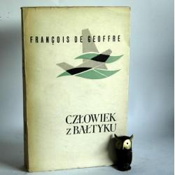 """Geoffre F. """" Człowiek z Bałtyku"""" Warszawa 1956"""