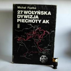 """Fijałka M."""" 27. Wołyńska Dywizja Piechoty AK"""" Warszawa 1986"""
