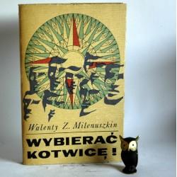 """Milenuszkin W.Z. """" Wybierać kotwicę"""" Gdynia 1970"""