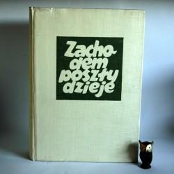 """Nawrocki W. """" Zachodem poszły Dzieje"""" Poznań 1970"""