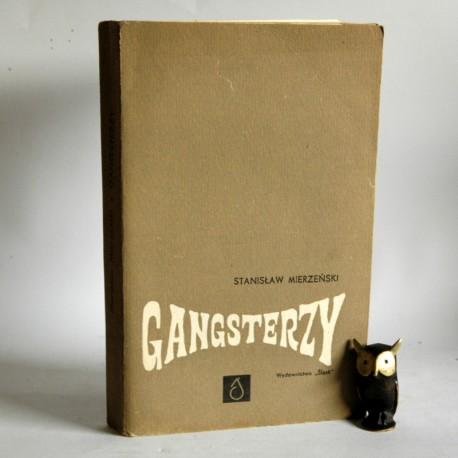 """Mierzeński S."""" Gangsterzy"""" Katowice 1967"""
