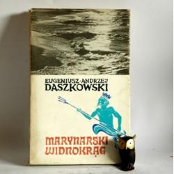"""Daszkowski E.A. """" Marynarski widnokrąg"""" Poznań 1973"""