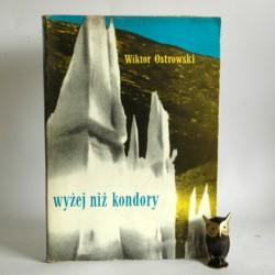 """Ostrowski W."""" Wyżej niż kondory"""" Warszawa 1970"""