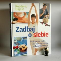 """Reader's Digest """" Zadbaj o siebie"""" Warszawa 2006"""