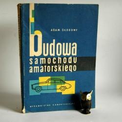 """Słodowy A."""" Budowa samochodu amatorskiego"""" Warszawa 1959"""