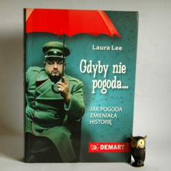 """Lee L. """" Gdyby nie pogoda..."""" Warszawa 2010"""