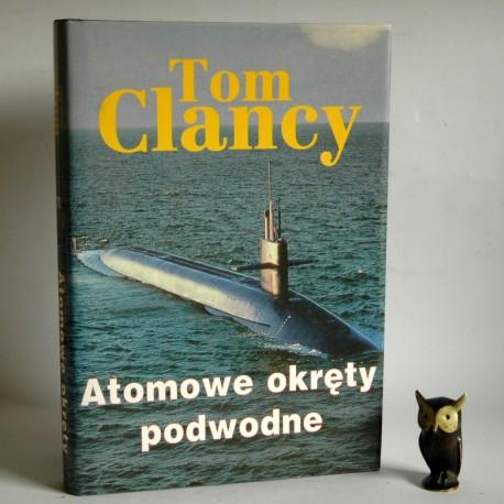 """Clancy T."""" Atomowe okręty podwodne"""" Gdańsk 1997"""