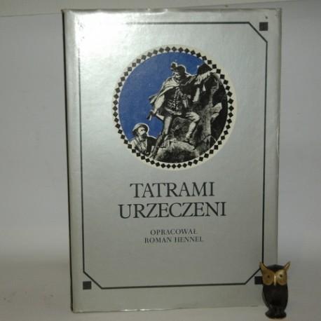 """Hennel R. """"Tatrami urzeczeni"""" Warszawa 1979"""