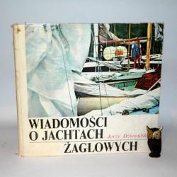 """Dziewulski J. """"Wiadomości o jachtach żaglowych"""" Gdańsk 1978"""