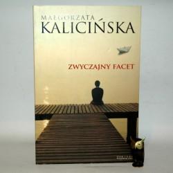 """Kalicińska M."""" Zwyczajny facet"""" Poznań 2010"""