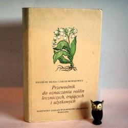 """Broda B., Mowszowicz J."""" Przewodnik do oznaczania roślin leczniczych,trujących i użytkowych"""" Warszawa 1985"""
