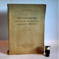 """Sehn J. """" Obóz koncentracyjny Oświęcim -Brzezinka ( Auschwitz -Birkenau) Warszawa 1956"""