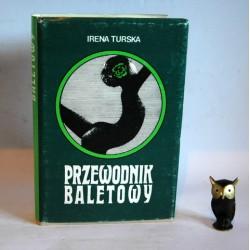 """Turska I. """" Przewodnik Baletowy"""" Kraków 1989"""
