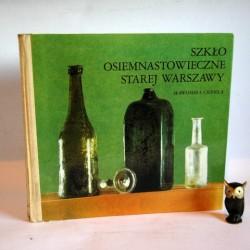 """Ciepiela S. """"Szkło osiemnastowieczne starej Warszawy"""" Warszawa 1977"""