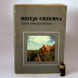 "Biskup M.(red) ""Dzieje Chełmna"" Toruń 1987"