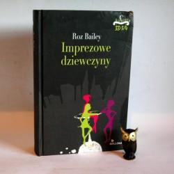 """Bailey R. """" Imprezowe dziewczyny"""" Warszawa 2013"""