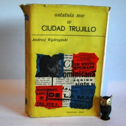 """Wydrzyński A. """"Ostatnia noc w Ciudad Trujillo"""" Katowice 1966"""