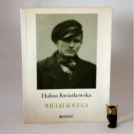 """Kwiatkowska H. """" Wielki kolega"""" autograf Kraków 2003"""