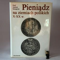 """Szwagrzyk J.A."""" Pieniądz na ziemiach polskich X-XX w."""" Wrocław 1990"""
