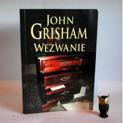 """Grisham J."""" Wezwanie"""" Warszawa 2007"""