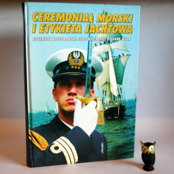 """Koczorowski E. """" Ceremoniał morski i etykieta jachtowa"""""""