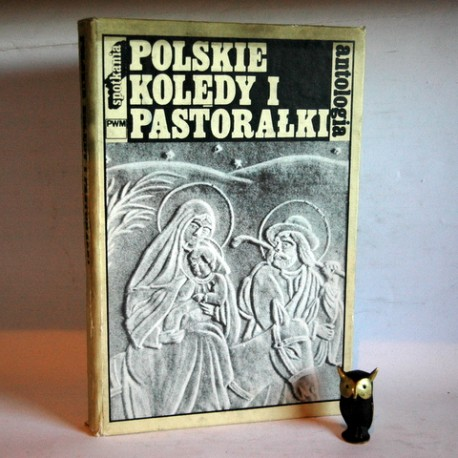 """Szweykowska A. """" Polskie kolędy i pastorałki - antologia"""" Kraków 1985"""