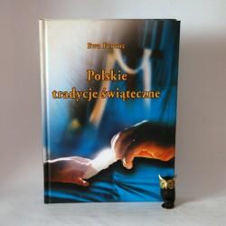 """Ferenc E. """" Polskie tradycje Świąteczne"""" Poznań 2000"""