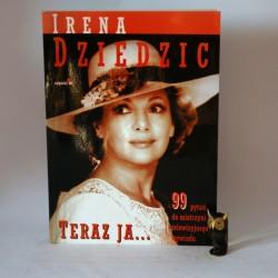"""Dziedzic Irena """" Teraz ja"""" Warszawa 1992"""