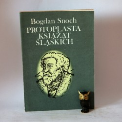 "Snoch B."" Protoplasta Książąt Śląskich"""