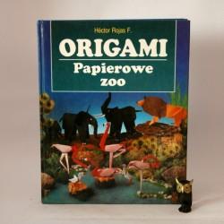 """Hector Rojas F. """" Origami -papierowe zoo"""" Warszawa 1996"""
