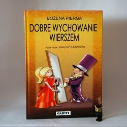 """Pierga B."""" Dobre Wychowanie Wierszem"""" Bielsko Biała 2007"""