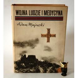 """Majewski A."""" Wojna Ludzie i Medycyna"""" Lublin 1972"""