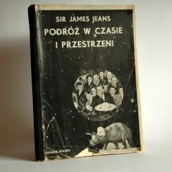 """Sir James Jeans """"Podróż w czasie i przestrzeni"""" Warszawa 1936"""