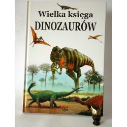 """Dixon D."""" Wielka Księga Dinozaurów"""" Warszawa 2010"""
