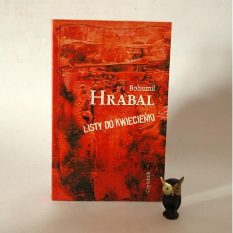 """Hrabal B."""" Listy do Kwiecieńki"""" Warszawa 2002"""